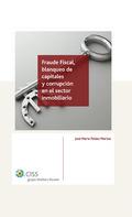 FRAUDE FISCAL, BLANQUEO DE CAPITALES Y CORRUPCIÓN EN EL SECTOR INMOBILIARIO.