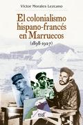 EL COLONIALISMO HISPANO-FRANCÉS EN MARRUECOS (1898-1927).