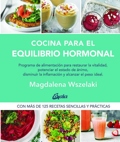 COCINA PARA EL EQUILIBRIO HORMONAL. PROGRAMA DE ALIMENTACIÓN PARA RESTAURAR LA VITALIDAD, POTEN