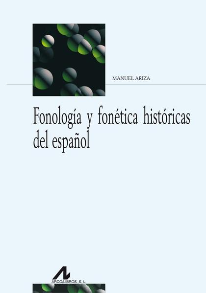 FONOLOGÍA Y FONÉTICA HISTÓRICAS DEL ESPAÑOL