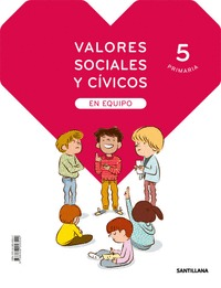 VALORES SOCIALES Y CIVICOS EN EQUIPO 5 PRIMARIA.