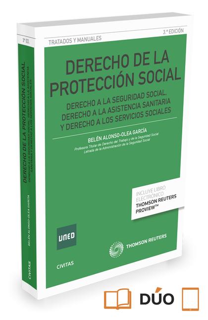 DERECHO DE LA PROTECCIÓN SOCIAL (PAPEL + E-BOOK). DERECHO A LA SEGURIDAD SOCIAL, DERECHO A LA A