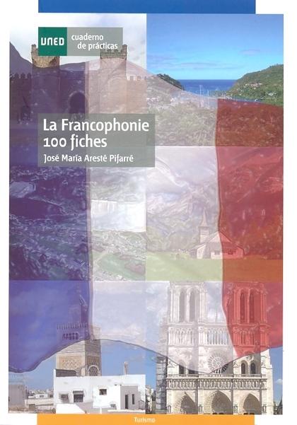 LA FRANCOPHONIE : 100 FICHES