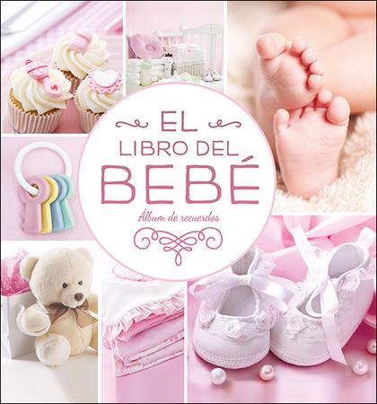 EL LIBRO DEL BEBÉ (ROSA NUEVO). ÁLBUM DE RECUERDOS