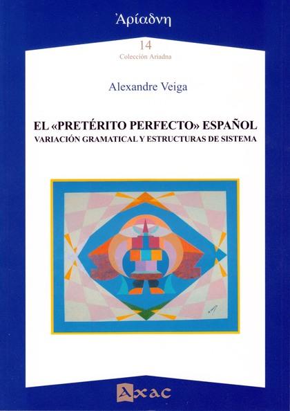 EL PRETERITO PERFECTO ESPAÑOL