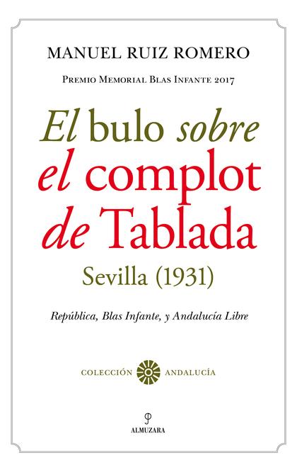 EL BULO SOBRE EL COMPLOT DE TABLADA (SEVILLA, 1931)                             REPÚBLICA, BLAS