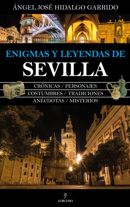 ENIGMAS Y LEYENDAS DE SEVILLA.