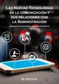 LAS NUEVAS TECNOLOGÍAS EN LA COMUNICACIÓN Y SUS RELACIONES CON LA ADMINISTRACIÓN.
