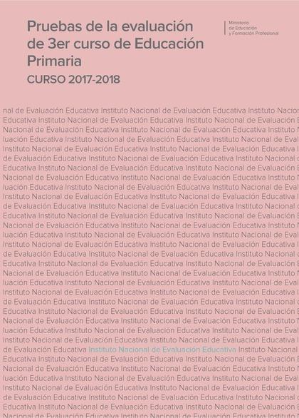 PRUEBAS DE LA EVALUACIÓN DE 3ER CURSO DE EDUCACIÓN PRIMARIA. CURSO 2017-2018.