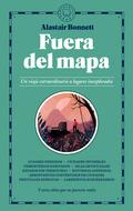 FUERA DEL MAPA. UN VIAJE EXTRAORDINARIO A LUGARES INEXPLORADOS