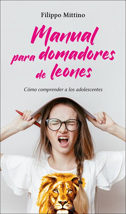 MANUAL PARA DOMADORES DE LEONES                                                 CÓMO COMPRENDER