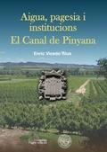 AIGUA, PAGESIA I INSTITUCIONS. EL CANAL DE PINYANA.