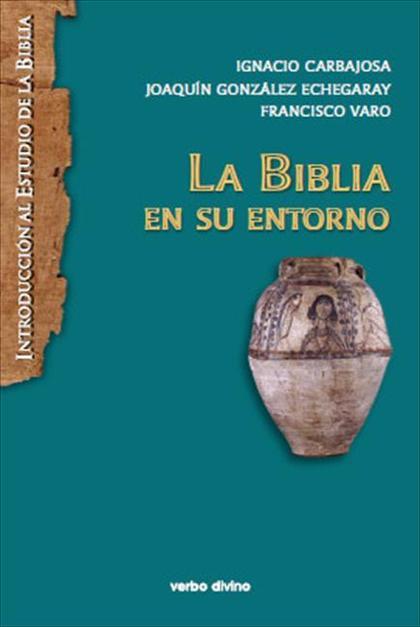 LA BIBLIA EN SU ENTORNO