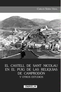 EL CASTELL DE SANT NICOLAU EN EL PUIG DE LAS RELIQUIAS DE CAMPRODÓN Y OTROS ESTUDIOS