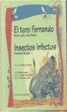 EL TORO FERNANDO E INSECTOS INFECTOS