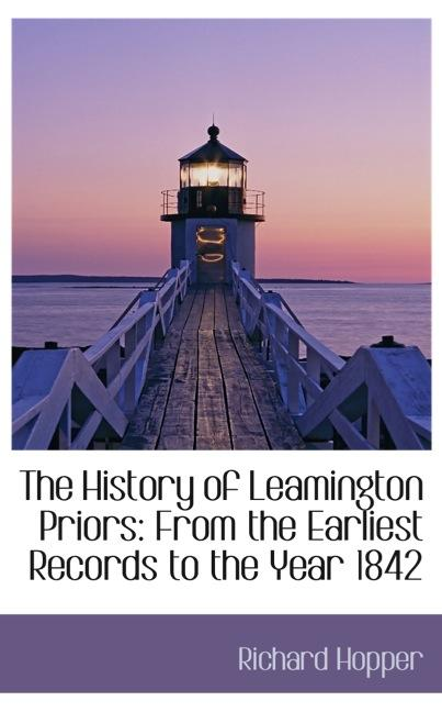 The History of Leamington Priors: From the Earliest Records to the Year 1842