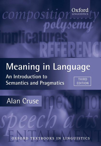 MEANING IN LANGUAGE.AN INTRODUCTION TO SEMANTICS P.