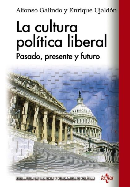 LA CULTURA POLÍTICA LIBERAL : PASADO, PRESENTE Y FUTURO