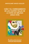 COÍN Y EL CORREGIMIENTO DE LAS CUATRO VILLAS DE LA HOYA DE MÁLAGA (SIGLO XVII)