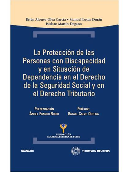 LA PROTECCIÓN DE LAS PERSONAS CON DISCAPACIDAD Y EN SITUACIÓN DE DEPENDENCIA EN EL DERECHO DE L