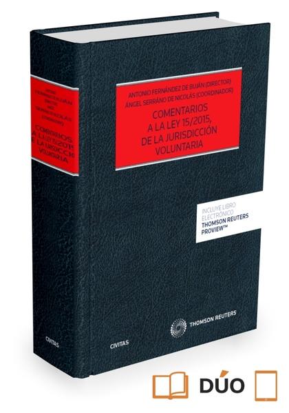 COMENTARIOS A LA LEY 15/2015, DE LA JURISDICCIÓN VOLUNTARIA EXPRES ( PAPEL + E-B.