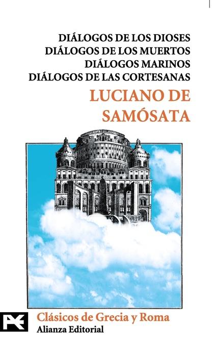 DIÁLOGOS DE LOS DIOSES / DIÁLOGOS DE LOS MUERTOS / DIÁLOGOS MARINOS / DIÁLOGOS DE LAS CORTESANA
