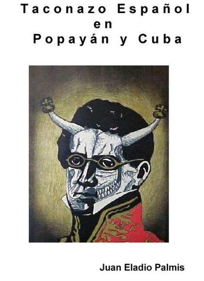 TACONAZO ESPAÑOL EN POPAYAN Y CUBA