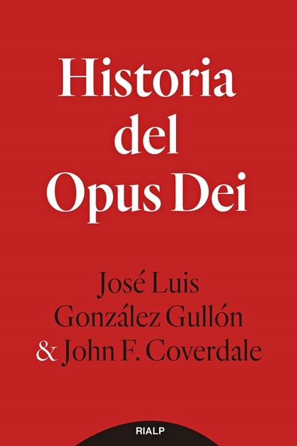 HISTORIA DEL OPUS DEI.