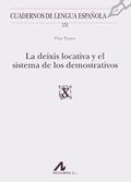 LA DEIXIS LOCATIVA Y EL SISTEMA DE LOS DEMOSTRATIVOS.