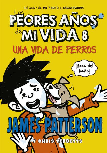 LOS PEORES AÑOS DE MI VIDA 8. UNA VIDA DE PERROS