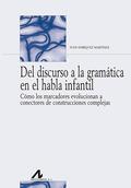 DEL DISCURSO A LA GRAMÁTICA EN EL HABLA INFANTIL