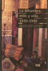 LA ALHAMBRA, MITO Y VIDA 1930-1990. TIENTOS DE MEMORIA ORAL Y ANTROPOLOGÍA DE UN PATRIMONIO DE