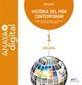 HISTÒRIA DEL MÓN CONTEMPORANI 1. BATXILLERAT. ANAYA + DIGITAL..