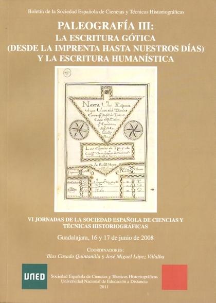 PALEOGRAFÍA III: LA ESCRITURA GÓTICA (DESDE LA IMPRENTA HASTA NUESTROS DÍAS) Y L.