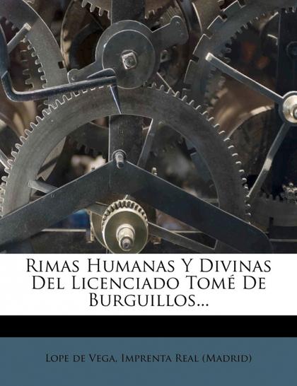 RIMAS HUMANAS Y DIVINAS DEL LICENCIADO TOM DE BURGUILLOS...