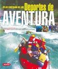 DEPORTES DE AVENTURAS ATLAS ILUSTRADO.
