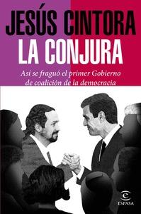 LA CONJURA. ASÍ SE FRAGUÓ EL PRIMER GOBIERNO DE COALICIÓN DE LA DEMOCRACIA