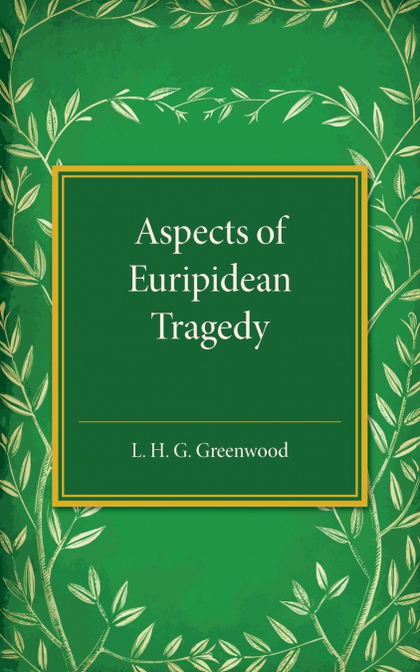 ASPECTS OF EURIPIDEAN TRAGEDY