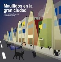 MAULLIDOS EN LA GRAN CIUDAD