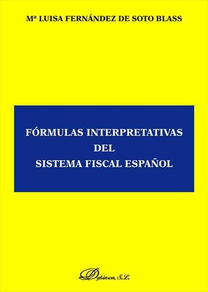 FORMULAS INTERPRETATIVAS DEL SISTEMA FISCAL ESPAÑOL