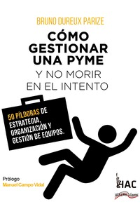 CÓMO GESTIONAR UNA PYME Y NO MORIR EN EL INTENTO.