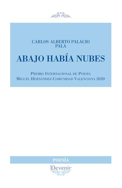 ABAJO HABÍA NUBES.