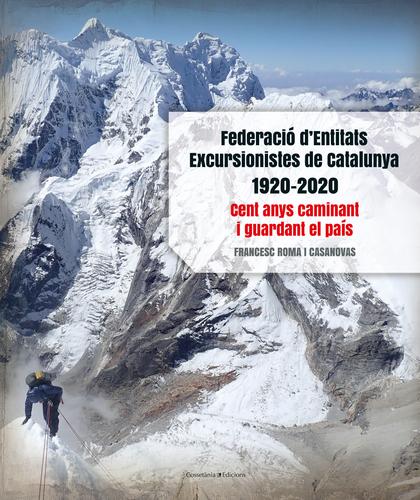 FEDERACIO DENTITATS EXCURSIONISTES CATALUNYA 1920 2020 CATA
