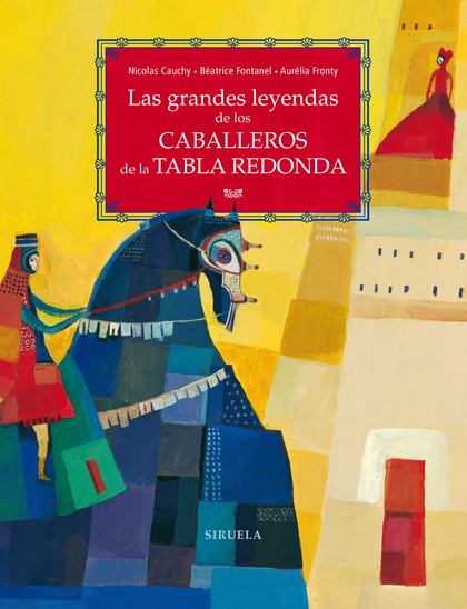 LAS GRANDES LEYENDAS DE LOS CABALLEROS DE LA TABLA REDONDA.