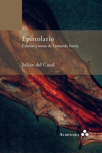 EPISTOLARIO. EDICIÓN Y NOTAS DE LEONARDO SARRÍA.