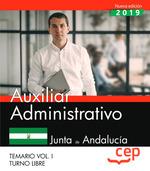 AUXILIAR ADMINISTRATIVO (TURNO LIBRE). JUNTA DE ANDALUCÍA. TEMARIO VOL. I..