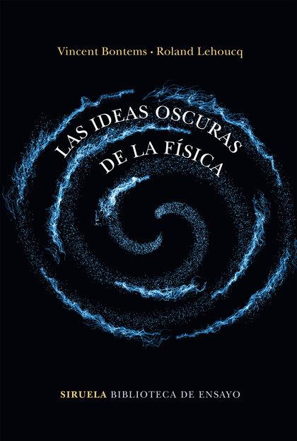 LAS IDEAS OSCURAS DE LA FÍSICA.