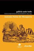 GALICIA ANTE TODO. PÁXINAS ESQUECIDAS DO REXURDIMENTO (1840-1853)