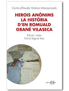 HEROIS ANÒNIMS : LA HISTÒRIA D´EN ROMUALD GRANÉ VILASECA