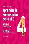 APRENDER LA NUMERACIÓN, DEL 0 AL 9, NIVEL 4, 5 AÑOS. ...AÑOS (CON 52 FICHAS)